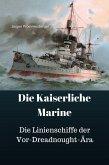 Die Kaiserliche Marine - Die Linienschiffe der Vor-Dreadnought-Ära (eBook, ePUB)