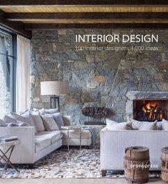 Interior Design: 100 Designers, 1,000 Ideas