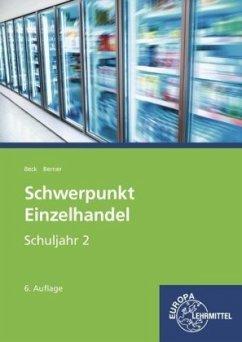 Schwerpunkt Einzelhandel Schuljahr 2 - Lernfeld...
