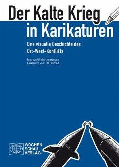 Der Kalte Krieg in Karikaturen - Behrendt, Fritz