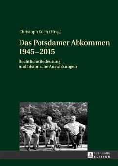 Das Potsdamer Abkommen 1945-2015 - Koch, Christoph