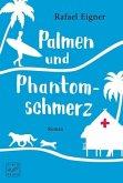 Palmen und Phantomschmerz / Benny Brandstätter Bd.2