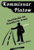 Kommissar Platow, Band 9: Geschändet am Frankfurter Kreuz (eBook, ePUB)