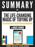 "Summary Of ""The Life-Changing Magic Of Tidying Up: The Japanese Art Of Deculttering And Organizing - By Marie Kondo"" (eBook, ePUB)"