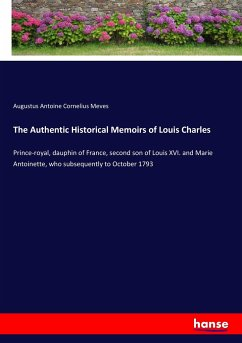 The Authentic Historical Memoirs of Louis Charles