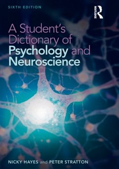 A Student's Dictionary of Psychology and Neuroscience - Hayes, Nicky; Stratton, Peter (Leeds Family Therapy & Research Centre, Institute o
