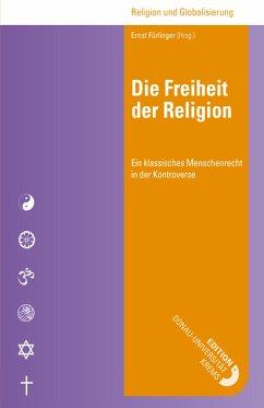 Die Freiheit der Religion (eBook, ePUB) - Fürlinger (Hrsg., Ernst