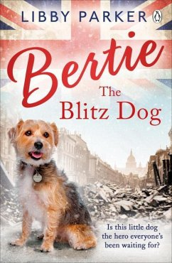 Bertie the Blitz Dog - Parker, Libby