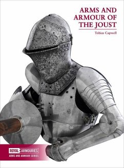 Arms and Armour of the Medieval Joust - Capwell, Tobias