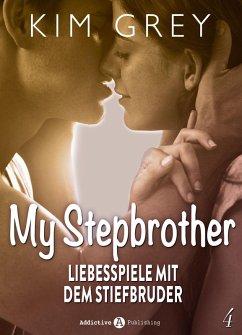 My Stepbrother - Liebesspiele mit dem Stiefbruder, 4 (eBook, ePUB) - Grey, Kim