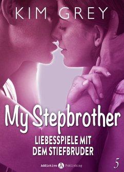 My Stepbrother - Liebesspiele mit dem Stiefbruder, 5 (eBook, ePUB) - Grey, Kim