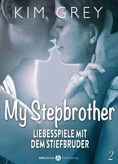 My Stepbrother - Liebesspiele mit dem Stiefbruder, 2 (eBook, ePUB) - Grey, Kim