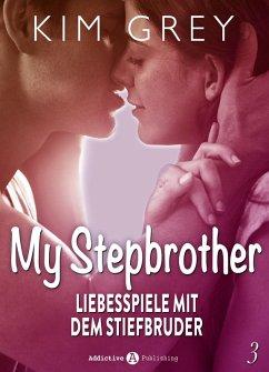 My Stepbrother - Liebesspiele mit dem Stiefbruder, 3 (eBook, ePUB) - Grey, Kim