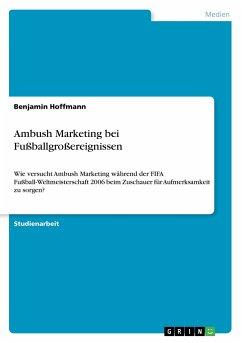 Ambush Marketing bei Fußballgroßereignissen