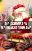 Die schönsten Weihnachtsromane (Illustriert) (eBook, ePUB)