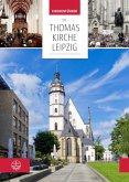 Die Thomaskirche Leipzig. Mit Beiträgen von Martin Petzoldt und Christian Wolff (eBook, ePUB)