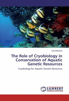 The Role of Cryobiology in Conservation of Aquatic Genetic Resources