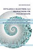 Erfolgreich selbständig als HeilpraktikerIn für Psychotherapie – Band 1 (eBook, ePUB)