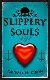 Slippery Souls (eBook, ePUB)