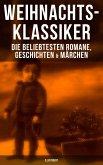 Weihnachts-Klassiker: Die beliebtesten Romane, Geschichten & Märchen (Illustriert) (eBook, ePUB)