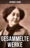 George Sand: Gesammelte Werke (Vollständige deutsche Ausgaben) (eBook, ePUB)