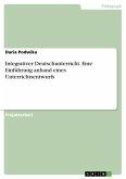 Integrativer Deutschunterricht. Eine Einführung anhand eines Unterrichtsentwurfs (eBook, PDF)