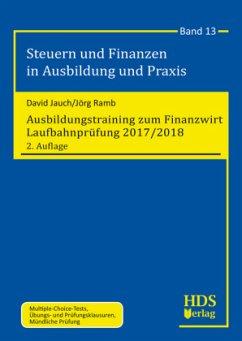 Ausbildungstraining zum Finanzwirt Laufbahnprüfung 2017/2018 - Jauch, David; Ramb, Jörg