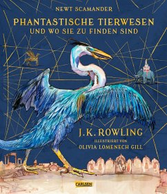 Phantastische Tierwesen und wo sie zu finden sind (farbig illustrierte Schmuckausgabe) - Rowling, J. K.;Scamander, Newt