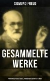 Sämtliche Werke: Psychoanalytische Studien, Theoretische Schriften & Briefe (110+ Titel in einem Band) (eBook, ePUB)