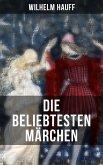 Die beliebtesten Märchen von Wilhelm Hauff (eBook, ePUB)