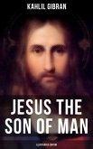 Jesus the Son of Man (Illustrated Edition) (eBook, ePUB)