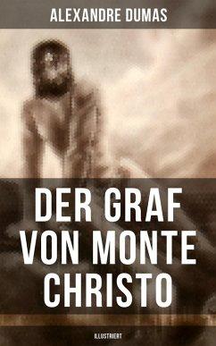 Der Graf von Monte Christo (Illustriert) (eBook, ePUB) - Dumas, Alexandre