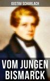 Vom jungen Bismarck (eBook, ePUB)