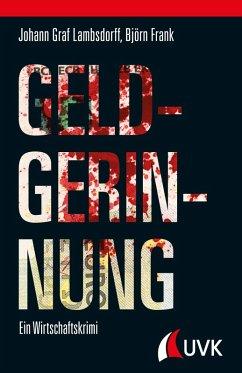 Geldgerinnung (eBook, ePUB) - Graf Lambsdorff, Johann; Frank, Björn