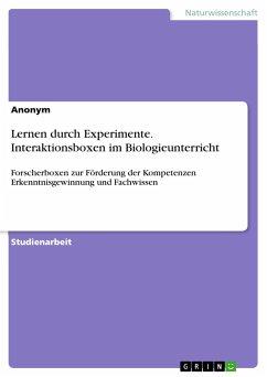 Lernen durch Experimente. Interaktionsboxen im Biologieunterricht