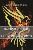 Baptism with Fire or Anointing with Power (eBook, ePUB)