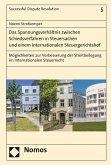 Das Spannungsverhältnis zwischen Schiedsverfahren in Steuersachen und einem Internationalen Steuergerichtshof (eBook, PDF)