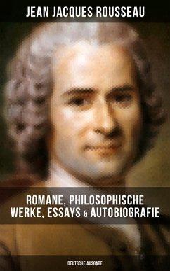 Jean Jacques Rousseau: Romane, Philosophische Werke, Essays & Autobiografie (Deutsche Ausgabe) (eBook, ePUB) - Rousseau, Jean Jacques