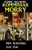 Kommissar Morry - Der Schlüssel zum Tod (eBook, ePUB)