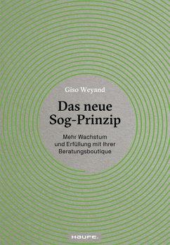 Das neue Sog-Prinzip (eBook, ePUB) - Weyand, Giso