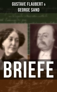 Gustave Flaubert & George Sand: Briefe (eBook, ePUB) - Flaubert, Gustave