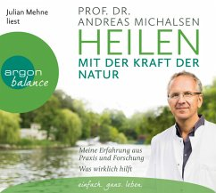 Heilen mit der Kraft der Natur, 6 Audio-CDs - Michalsen, Andreas