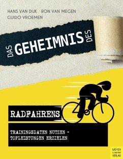Das Geheimnis des Radfahrens (eBook, PDF) - Dijk, Hans van; Megen, Ron van; Vroemen, Guido
