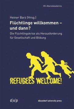 Flüchtlinge willkommen - und dann?