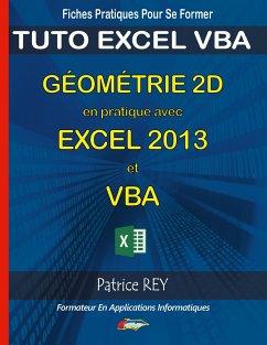 Géometrie 2d en pratique avec excel 2013 et vba - Rey, Patrice