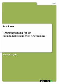 Trainingsplanung für ein gesundheitsorientiertes Krafttraining