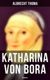 Katharina von Bora (Biografie) (eBook, ePUB)