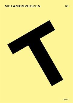 metamorphosen 18 - Arbeit (eBook, PDF) - Steiner, Jens; Sila, Tijan; Shearman, Claire; Valtin, Lukas; Milautzc, Frank; Raimo, Christian; Pa, Ekaterina; Rok, Cora; Wilp, Bettina; Maltz, Gorch; Petrowskaja, Katja; Stahl, Enno; G, Marie-Luise; Pregel, Thomas; Heidkamp, Oliver; Behr, Luise; Geissle, Heike; Kübler, Karl Clemens; Wöllecke, Christian; Böhm, Philipp; Valin, Frédéric; Stelling, Anke; Berger, Sarah; Hieronym, Leonhard; Horzon, Rafael; Lauenstein, Mercedes