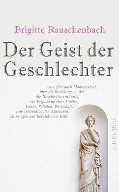 Der Geist der Geschlechter (eBook, PDF) - Rauschenbach, Brigitte