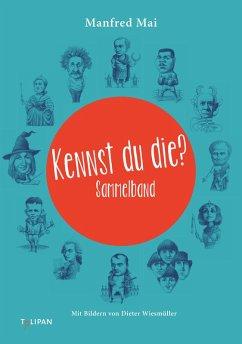 Kennst du die? (Sammelband) (eBook, ePUB) - Mai, Manfred